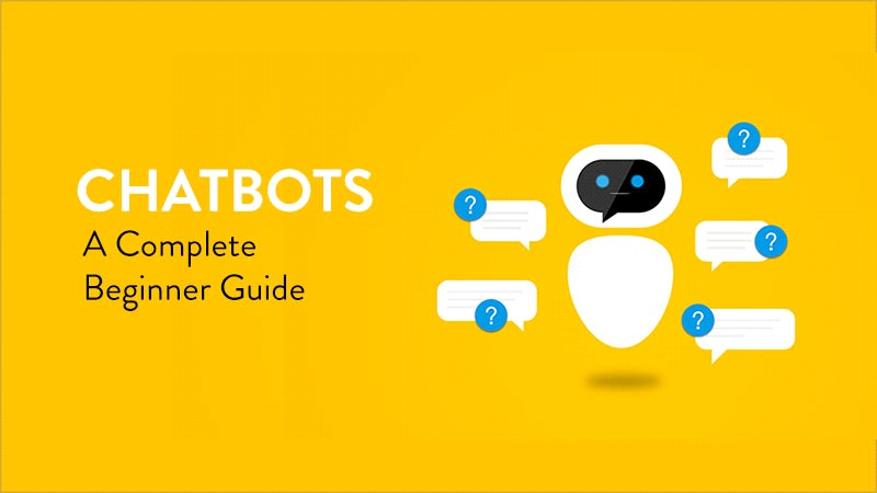 ChatBots - A Complete Beginner's Guide
